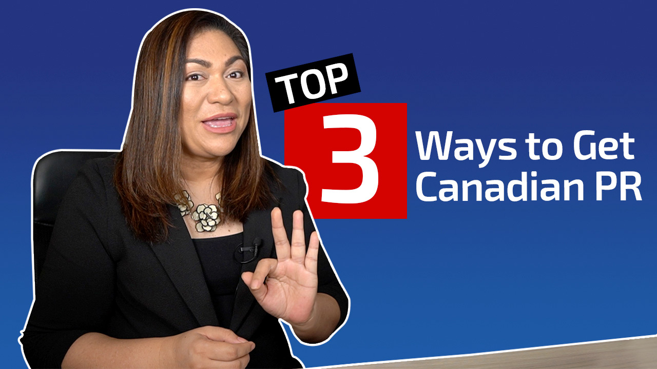 Top 3 Ways to Get Your Canadian PR in 2020